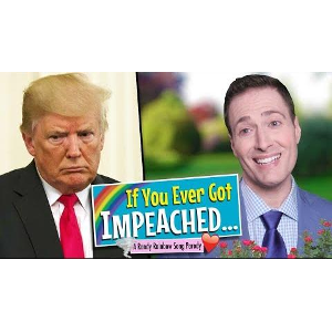 If You Ever Got Impeached – a Randy Rainbow Parody  | Video Worth Watching