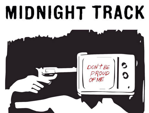 Midnight Track Don't Be Proud Of Me