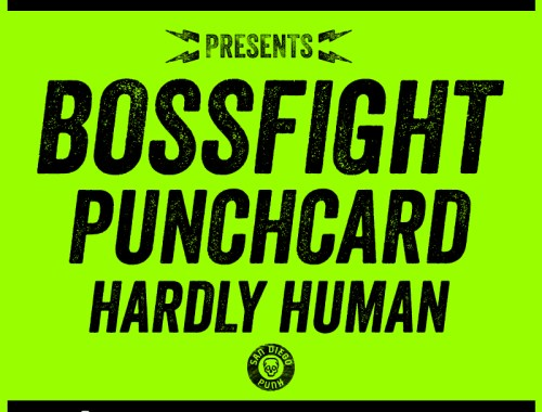 San Diego Punk presents Bossfight Punchcard Hardly Human at The Tower Bar.