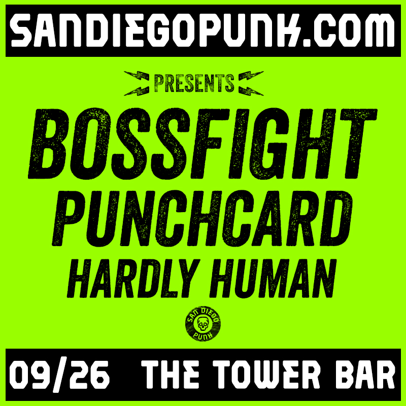 San Diego Punk presents Bossfight, Punchcard, and Hardly Human at The Tower Bar.