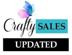 CRAFTY SALES Update – Some Today Only Specials