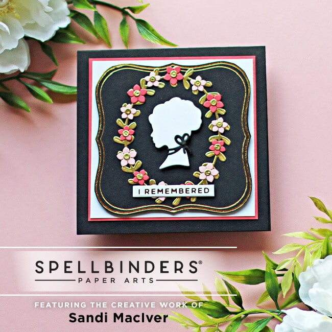 hand made greeting card with a cameo die cut center and leaf and floral border created with cardmaking supplies from Spellbinders