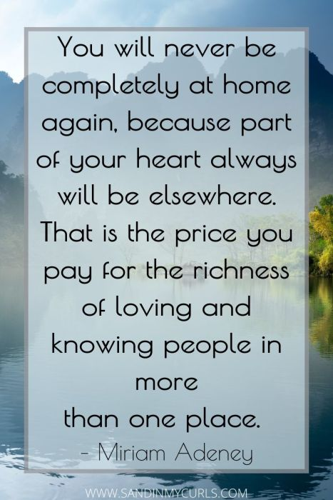 living abroad quotes: never be completely at home again, because part of your heart always will be elsewhere