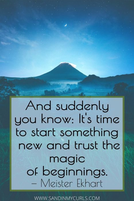 living abroad quotes: suddenly you know its time to start something new and trust the magic of beginnings