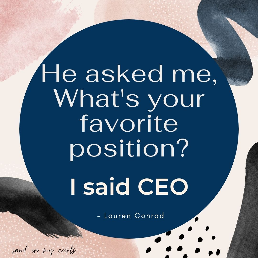 Quote by Lauren Conrad about being a CEO