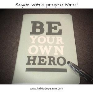 Soyez votre propre héro !