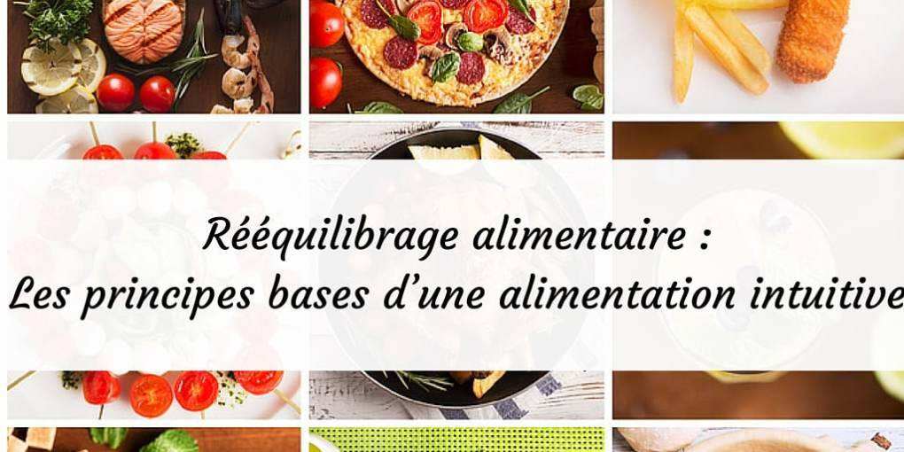 Reequilibrage alimentaire -Les principes bases dune alimentation intuitive - www.sandrafm.com