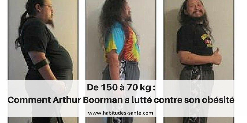 Arthur Boorman - De 150 à 70 kg - Comment lutter contre son obesite, perdre du poids, maigrir
