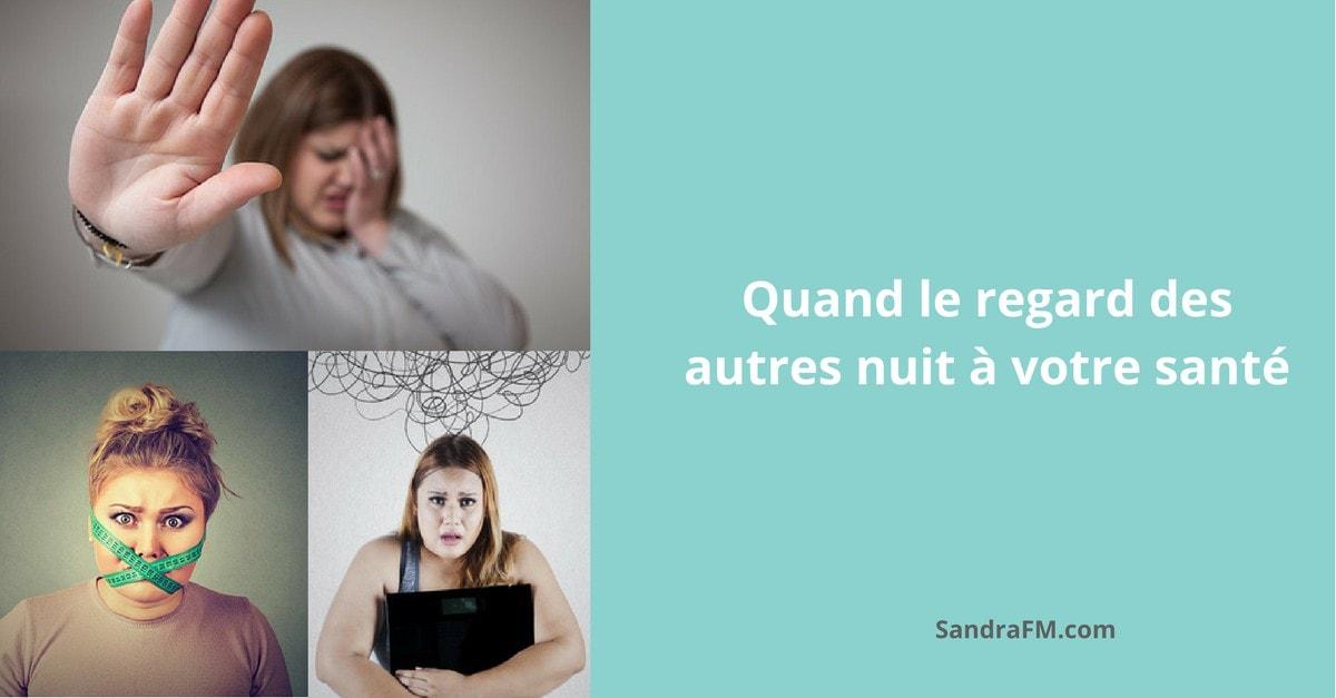 Quand le regard des autres nuit à votre santé, image corporelle, régimes, boulimie, TCA - sandra fm
