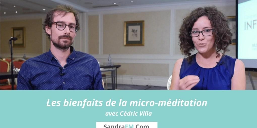 Les bienfaits de la micro-meditation avec Cedric Villa - Techniques de meditation