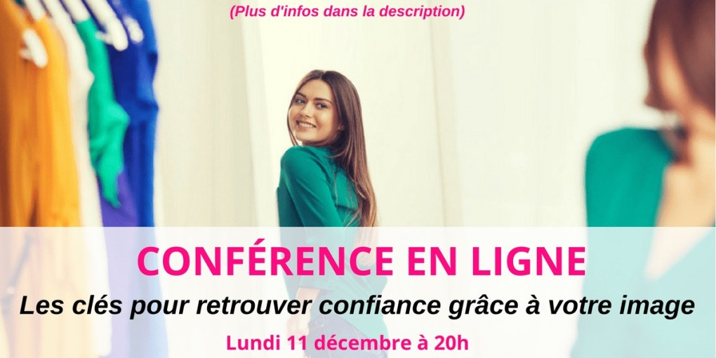 Conference en ligne - Les cles pour retrouver confiance en soi grace a votre image de soi