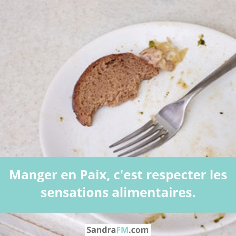 Manger en Paix, c'est respecter les sensations alimentaires, sandra fm, rapport à la nourriture, manger ses émotions