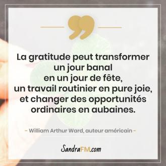 retrouver le bonheur au quotidien gratitude Sandra FM William Arthur Ward