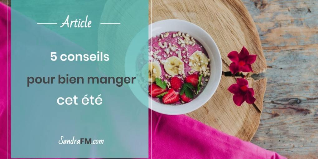 Conseils pour bien manger cet été vacances Sandra FM titre