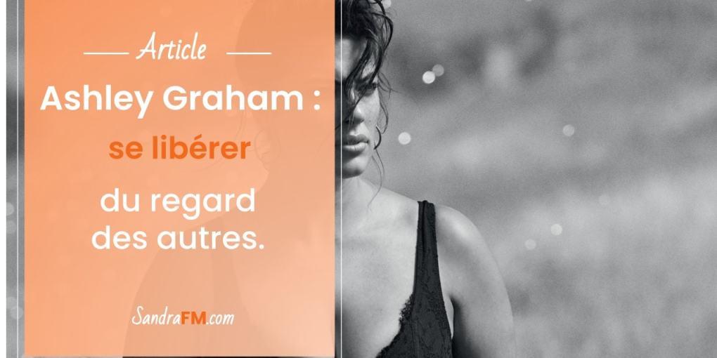 Ashley Graham tedx confiance en soi image sandra fm article