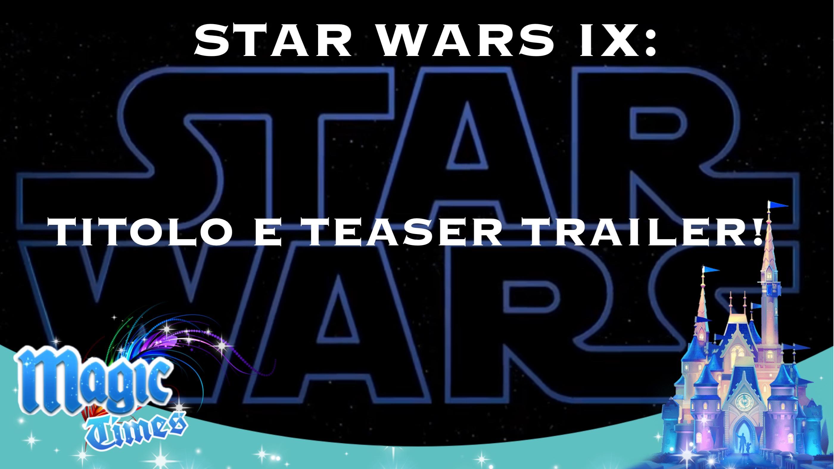 Star Wars IX: titolo e teaser trailer!
