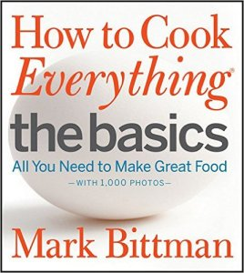 How to Cook Everything - The Basics by Mark Bittman