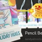 24 Tags of Christmas 2015: Pencil Bears