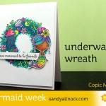 Mermaid Week #2: Underwater wreath
