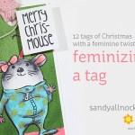 Feminizing a tag (12 tags of Christmas w/a feminine twist!)