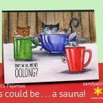 Cats Pajamas: This Could be…a Sauna!