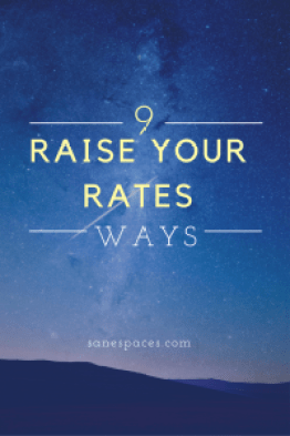 How To Raise Rates | sanespaces.com