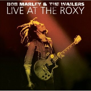 Bob Marley & the Wailers – Live at the Roxy: The Complete Concert (2003)