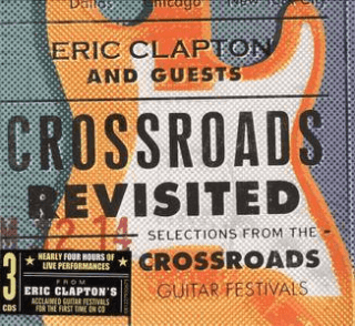Eric Clapton & Guests – Crossroads Revisited (2016)