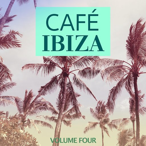 Cafe Ibiza, Vol. 4 (Finest Lounge Sound From The Island Of Love) (2020)