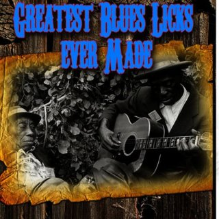 The Greatest Blues Licks Ever Made (2008)