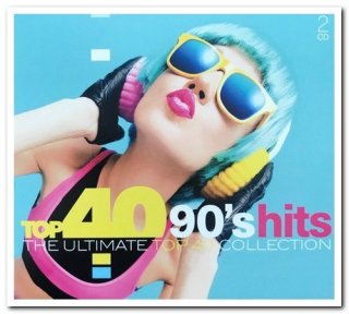 Top 40 90's Hits: The Ultimate Top 40 Collection (2016)                      Pop, Electro, Pop Rock, Eurodance