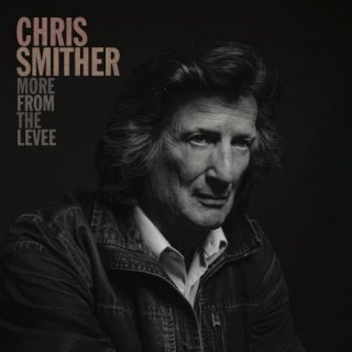 Chris Smither – More From the Levee (2020)