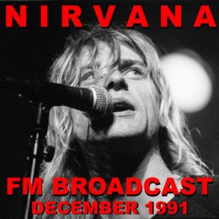 Nirvana – Nirvana FM Broadcast December 1991 (2020)