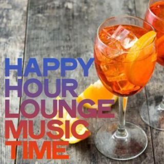Happy Hour Lounge Music Time (2020)