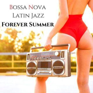 Bossa Nova Latin Jazz Forever Summer – Best of Vintage Brazilian Songs (2020)