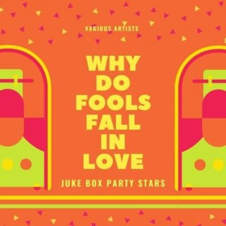 Why Do Fools Fall in Love (Juke Box Party Stars) (2020)