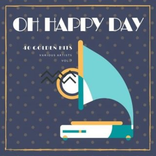 Oh Happy Day (40 Golden Hits), Vol. 7 (2020)