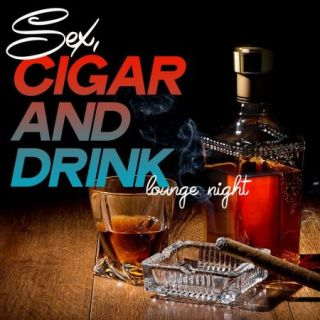 Sex, Cigar and Drink Lounge Night (2020) reportadd bookmark