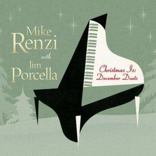 Jim Porcella & Mike Renzi – Christmas Is December Duets (2020)