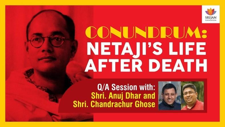 [Q/A] Conundrum: Netaji's Life After Death — A Talk By Anuj Dhar And Chandrachur Ghose