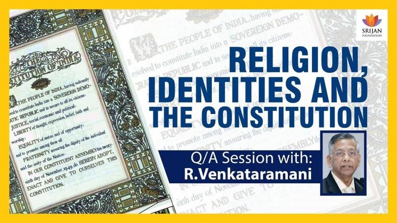 [Q/A] Religion, Identities & The Constitution – A Talk By R Venkataramani