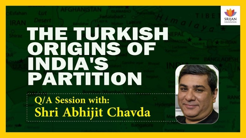 [Q/A] The Turkish Origins Of India's Partition – A Talk By Abhijit Chavda