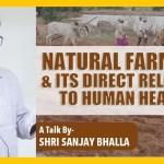 Natural Farming And Its Direct Relation To Human Health – Sangam Talk By Sanjay Bhalla