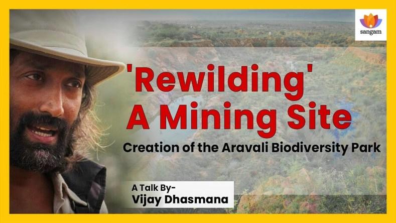 'Rewilding' A Mining Site: Creation Of The Aravali Biodiversity Park – #SangamTalk By Vijay Dhasmana