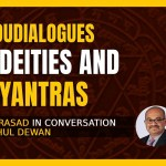 The Deities And The Yantras   Anand Prasad And Rahul Dewan   #HinduDialogues