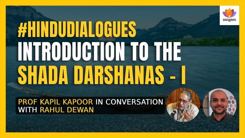 Introduction to Shada Darshanas – 1   Prof. Kapil Kapoor   Rahul D   #HinduDialogues