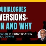 Conversions – When and Why   Anand Prasad and Rahul Dewan   #HinduDialogues