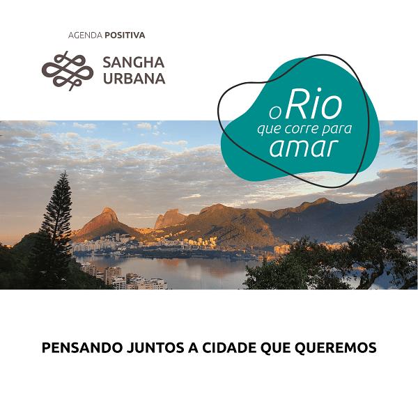 O Rio que corre para amar – Agenda Positiva Sangha Urbana