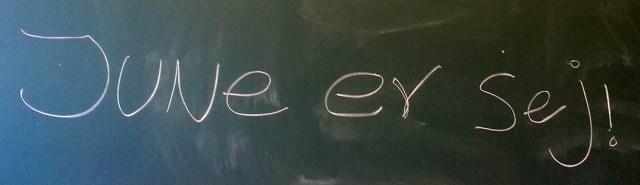 En hilsen der mødte mig om morgenen på 2. dagen hos en 4. klasse. Meget motiverende!