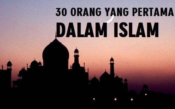 30 ORANG YANG PERTAMA DALAM ISLAM |
